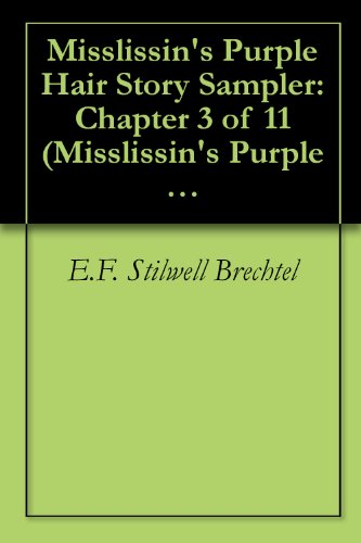 Misslissin's Purple Hair Story Sampler: Chapter 3 of 11 (Misslissin's Purple Hair Story Samplers)
