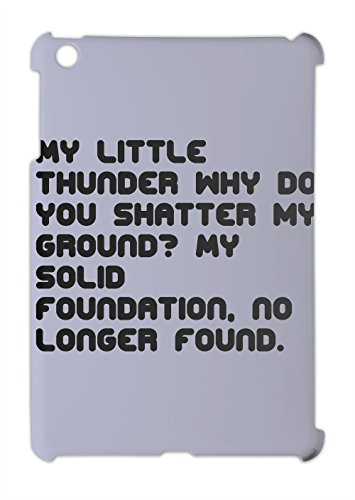 My little thunder why do you shatter my ground? My solid iPad mini  iPad mini 2 plastic case Picture