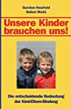 img - for Unsere Kinder brauchen uns! book / textbook / text book