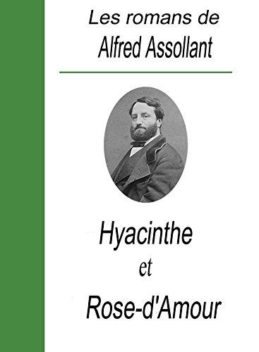 Alfred Assollant - Les romans de Alfred Assollant / Hyacinthe et Rose-d'Amour (French Edition)