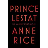 Prince Lestat: The Vampire Chronicles ~ Anne Rice