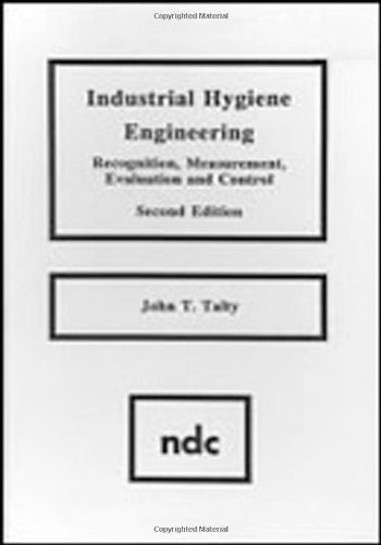 Industrial Hygiene Engineering: Recognition, Measurement, Evaluation And Control