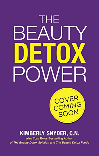 The Beauty Detox Power: The Secret to Mind-Body Weight Loss and Realizing Your Joy