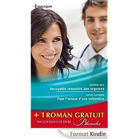 Incroyable rencontre aux urgences - Pour l'amour d'une infirmi�re - Un baiser sans cons�quence : (promotion) (Blanche t. 1153)