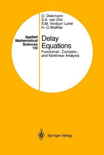Delay Equations: Functional-, Complex-, And Nonlinear Analysis (Applied Mathematical Sciences) (V. 110)