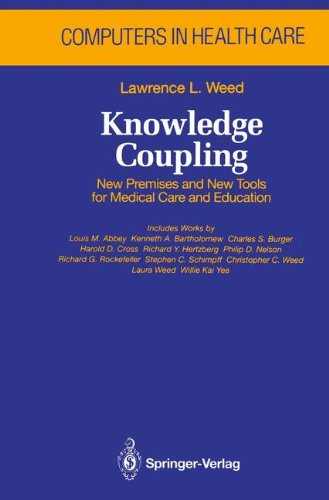 Knowledge Coupling: New Premises and New Tools for Medical Care and Education (Health Informatics) PDF