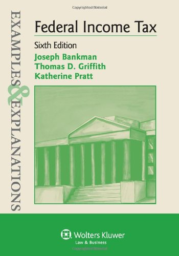 Examples & Explanations: Federal Income Taxation, 6Th Edition