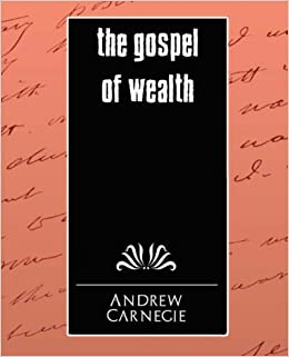 The Gospel of Wealth
