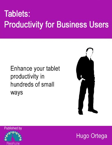 Hugo Ortega - Tablets: Productivity for Business Users