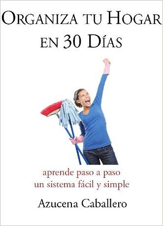 Organiza tu Hogar en 30 Días (Spanish Edition)