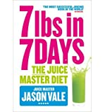Jason Vale TheJuice Master Diet 7lbs in 7 Days by Vale, Jason ( Author ) ON Jan-05-2012, Paperback