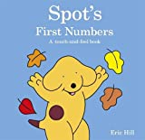 Eric Hill Spot's First Numbers: A touch-and-feel book (Spot Touch & Feel Book)