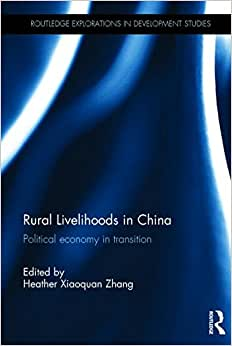 Rural Livelihoods In China: Political Economy In Transition (Routledge Explortions In Development Studies)