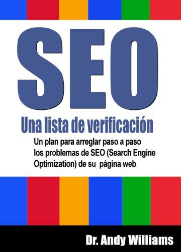 SEO, Una lista de verificación - Un plan para arreglar paso a paso los problemas de SEO (Search Engine Optimization) de su  página web