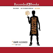 The Crossover (       UNABRIDGED) by Kwame Alexander Narrated by Corey Allen