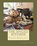 img - for The Spiced Kitchen : Recipes & Tips of a Frugal Househould (Paperback)--by The Spiced Girls [2011 Edition] book / textbook / text book