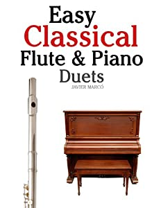 Easy Classical Flute Piano Duets Featuring Music Of Bach Vivaldi Wagner And Other Composers by Marco Musica