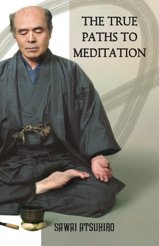 The True Paths to Meditation