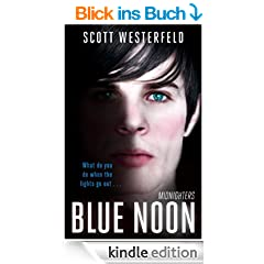 Blue Noon: Midnighters: Book 3 (English Edition)