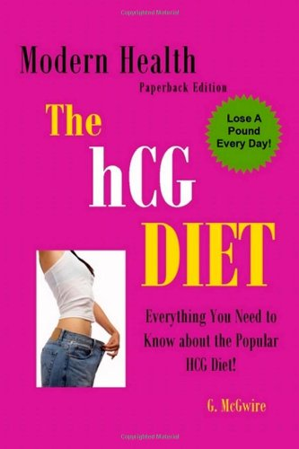 The HCG Diet Everything You Need to Know about The HCG Diet and More
