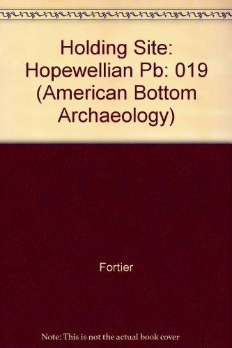 holding-site-hopewellian-pb-019-american-bottom-archaeology