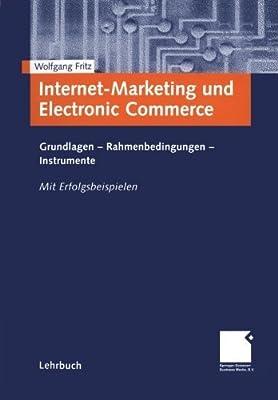 Internet-Marketing und Electronic Commerce: Grundlagen - Rahmenbedingungen - Instrumente (German Edition) by Wolfgang Fritz (2000-11-29)