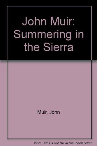 John Muir: Summering in the Sierra