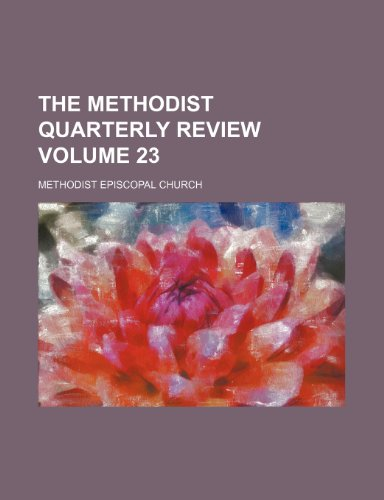 The Methodist quarterly review Volume 23