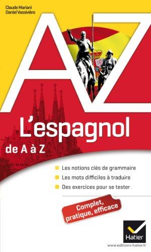 L'espagnol de A à Z: Grammaire, conjugaison et difficultés