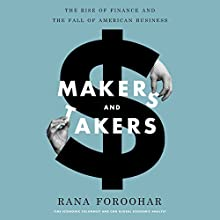 Makers and Takers: The Rise of Finance and the Fall of American Business Audiobook by Rana Foroohar Narrated by Rachel Fulginiti