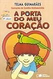A Porta Do Meu Coração - Coleção Jabuti - 9788502017108