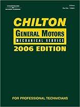 Chilton 2006 General Motors Mechanical Service Manual (Chilton General Motors Service Manual)
