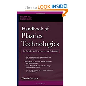 Handbook of Plastics Technologies: The Complete Guide to Properties and Performance (McGraw-Hill Handbooks) Charles Harper