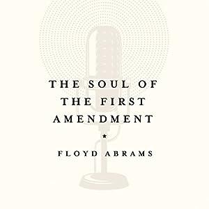 The Soul of the First Amendment Hörbuch von Floyd Abrams Gesprochen von: James Foster