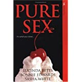 "Pure Sex: WITH ""Bet"" AND ""Slow Hand"" AND ""Crib"" ~ Lucinda Betts"