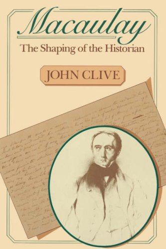 Macaulay: The Shaping of the Historian