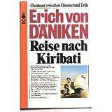 ERICH VON DÄNIKEN: Reise nach Kiribati. Abenteuer zwischen Himmel und Erde - Verlag: Econ [Auflage: 1. Auflage]