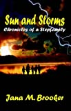img - for Sun and Storms: Chronicles of a Stepfamily by Jana M. Brooker (2002-08-23) book / textbook / text book