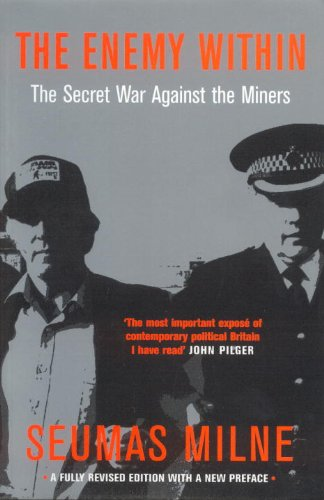 The Enemy within: Thatcher's Secret War Against the Miners