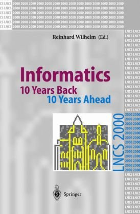 Informatics: 10 Years Back. 10 Years Ahead (Lecture Notes in Computer Science)