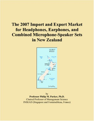 The 2007 Import and Export Market for Headphones, Earphones, and Combined Microphone-Speaker Sets in New Zealand