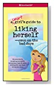 A Smart Girl's Guide to Liking Herself, Even on the Bad Days (American Girl)