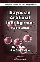 Bayesian Artificial Intelligence, 2nd Edition
