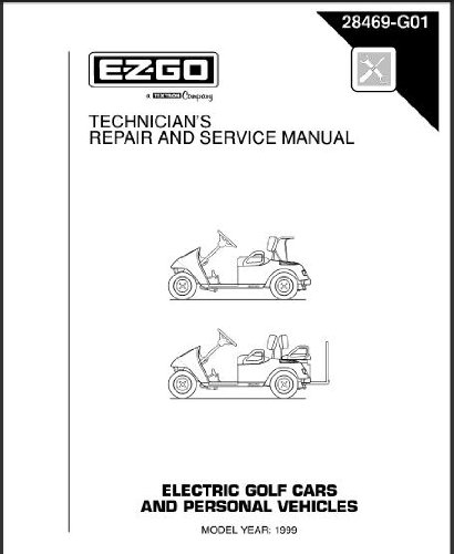 E-Z-Go 28469G01 1999 Technician'S Repair And Service Manual For Electric Golf Cars & Personal Vehicles