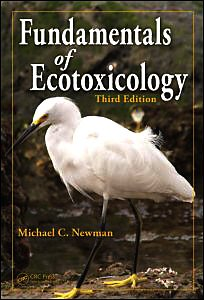 Fundamentals of Ecotoxicology, Third Edition