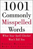 img - for [(1001 Commonly Misspelled Words: What Your Spell Checker Won't Tell You )] [Author: Robert Magnan] [Jun-2000] book / textbook / text book