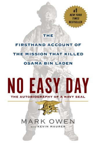 Mark Owen - No Easy Day: The Firsthand Account of the Mission that Killed Osama Bin Laden