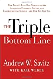 img - for The Triple Bottom Line: How Today's Best-run Companies Are Achieving Economic, Social and Environmental Success - And How You Can Too by Savitz, Andrew, Weber, Karl (2006) Hardcover book / textbook / text book
