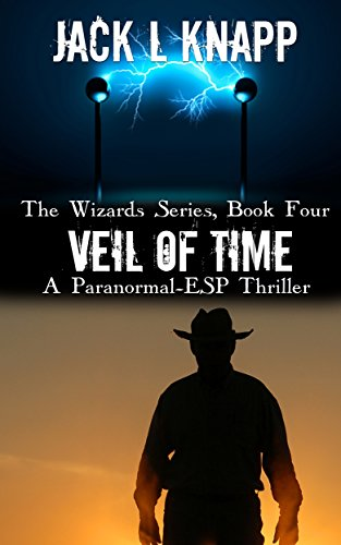 Veil of Time: A Paranormal-ESP Thriller (The Wizards Series Book 4) PDF