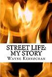Street Life: My Story (Memoir Series Book Two)